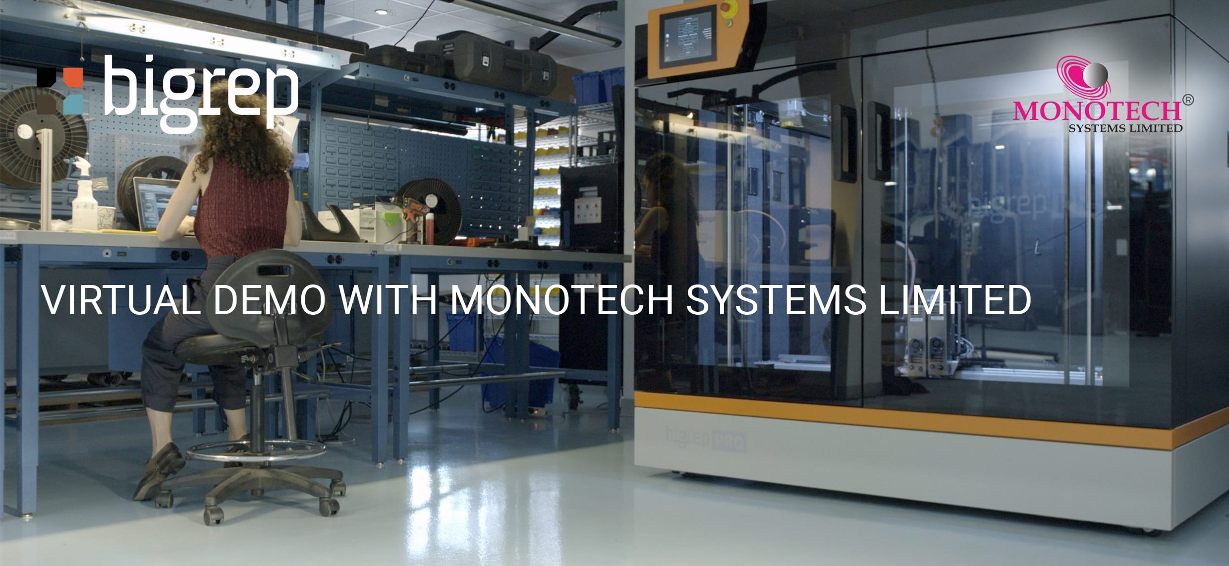 Bigrep Virtual Demo with Monotech Systems